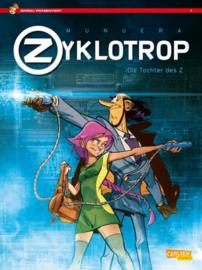 Zyklotrop I: Die Tochter des Z