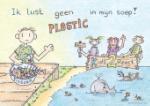 Ik lust geen plastic in mijn soep! (Monique Bruining)