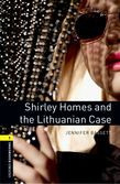 Oxford Bookworms Library Level 1: Shirley Homes And The Lithuanian Case