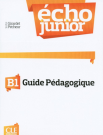 Echo Junior - Niveau B1 - Guide pédagogique