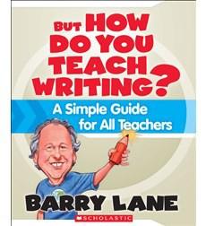 But How Do You Teach Writing?