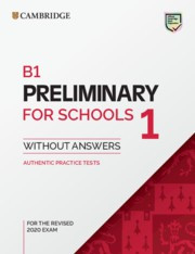 NEW B1 Preliminary for Schools 1 for revised exam from 2020 Student's Book with answers