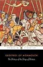 The History Of The Kings Of Britain (Geoffrey Of Monmouth)