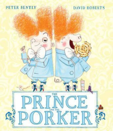 The Prince and the Porker (Peter Bently & David Roberts) Paperback / softback