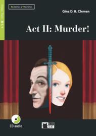 Act II: Murder!