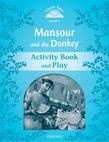 Classic Tales Second Edition Level 1 Mansour And The Donkey Activity Book & Play