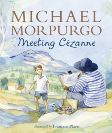 Meeting Cezanne (Michael Morpurgo, Francois Place)