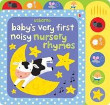 Baby's very first noisy nursery rhymes
