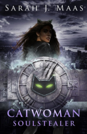Catwoman: Soulstealer (dc Icons Series) (Sarah J Maas)