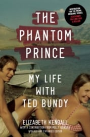 The Phantom Prince : My Life with Ted Bundy, Updated and Expanded Edition