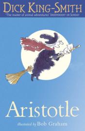 Aristotle (Dick King-Smith, Bob Graham)