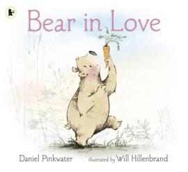 Bear In Love (Daniel Pinkwater, Will Hillenbrand)