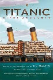 Titanic: First Accounts (penguin Classics Deluxe Edition) (Tim Maltin)