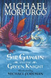 Sir Gawain And The Green Knight (Michael Morpurgo, Michael Foreman)