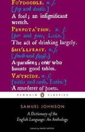 A Dictionary Of The English Language: An Anthology (Samuel Johnson)