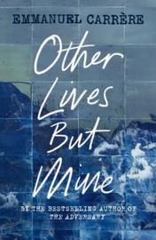 Other Lives But Mine (Emmanuel Carrère)