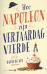 Hoe Napoleon zijn verjaardag vierde (Danny de Vos)