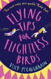 Flying Tips For Flightless Birds (Kelly McCaughrain)