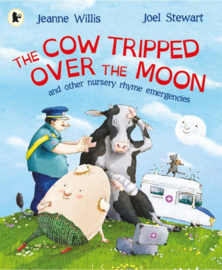 The Cow Tripped Over The Moon And Other Nursery Rhyme Emergencies (Jeanne Willis)