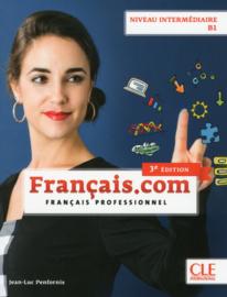 Français.com - Niveau intermédiaire / B1 - Livre de lélève - 3ème édition