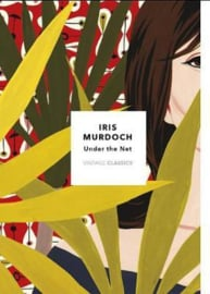 Under The Net: Vintage Classics Murdoch Series (Iris Murdoch)