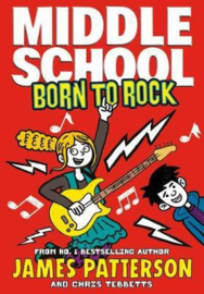 Middle School: Born To Rock: (middle School 11) (James Patterson)
