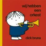 Wij hebben een orkest (Dick Bruna) (Hardback)