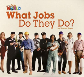 Our World 2 What Jobs Do They Do? Big Book