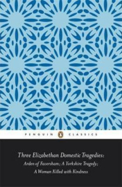 Three Elizabethan Domestic Tragedies (Keith Sturgess, Thomas Heywood)
