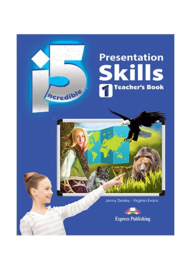 Incredible 5 1 Presentation Skills Teacher's Book
