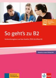 So geht's zu B2 Vorbereitungskurs auf das Goethe-/ÖSD-Zertifikat B2. Buch + Onlineangebot