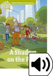 Oxford Read And Imagine Level 3: A Shadow On The Park Audio Pack