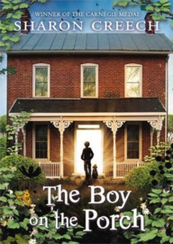 The Boy on the Porch (Sharon Creech) Hardback