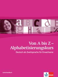 Von A bis Z - Alphabetisierungskurs für Erwachsene A1 Lerarenboek