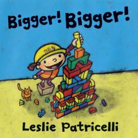 Bigger! Bigger! (Leslie Patricelli)