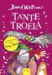 Tante Troela (David Walliams)