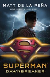 Superman: Dawnbreaker (dc Icons Series) (Matt De La Peña)