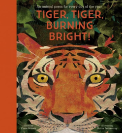 Tiger, Tiger Burning Bright: An Animal Poem for Every Day of the Year (Hardback Picture Book)