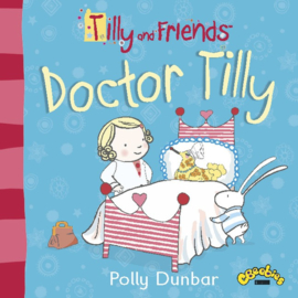 Tilly And Friends: Doctor Tilly (Polly Dunbar)