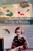 Oxford Bookworms Library Level 2: Agatha Christie, Woman Of Mystery