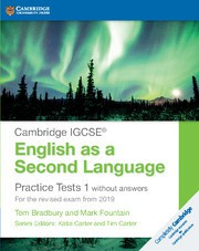 Cambridge IGCSE® English as a Second Language Practice Tests for the revised exam from 2019 Edition without answers