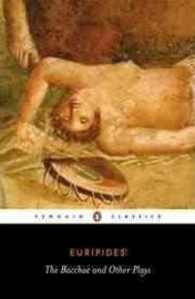 The Bacchae And Other Plays (Euripides)