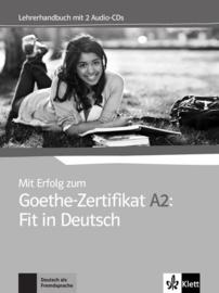 Mit Erfolg zum Goethe-Zertifikat A2: Fit in Deutsch Lehrerhandbuch + 2 Audio-CDs