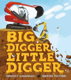 Big Digger Little Digger (Timothy Knapman, Daron Parton)