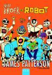 Mijn broer de robot (James Patterson)