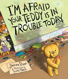 I'm Afraid Your Teddy Is In Trouble Today (Jancee Dunn, Scott Nash)