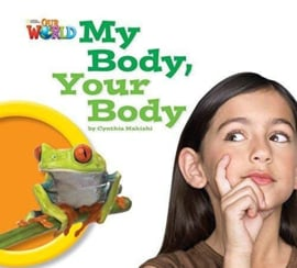 Our World 1 My Body, Your Body Reader