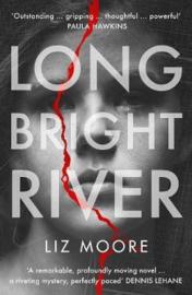 Long Bright River (Liz Moore)