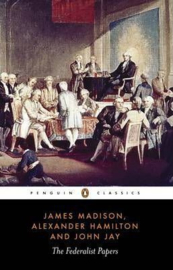 The Federalist Papers (James Madison, John Jay, Alexander Hamilton)