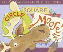 Circle, Square, Moose (Kelly Bingham & Paul O. Zelinsky) Paperback / softback